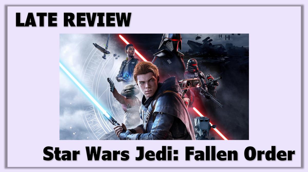 Late Review: Star Wars Jedi: FallenOrder