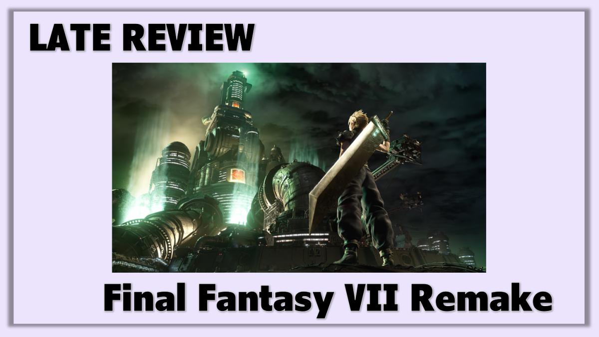 Late Review: Final Fantasy VIIRemake